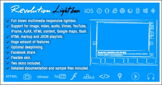 Revolution Lightbox is a full blown multimedia responsive lightbox that runs on all major browsers and mobile devices